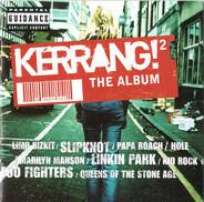 Hole / D12 / Saliva a.o. - Kerrang! 2 - The Album