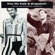 Gene Kelly, Kathryn Grayson, MGM Studio Orchestra, a.o. - Kiss Me Kate & Brigadoon