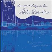 Malik / Zard / Stereo Total a.o. - La Musique De Paris Dernière 1