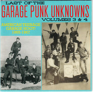 The Shade / The Young Strangers a.o. - Last Of The Garage Punk Unknowns Volumes 3 & 4 (American Teenage Garage Hoot! 1965-1967)