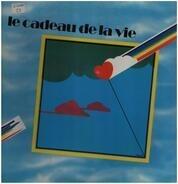 Alain Lombard / Serge Lama a.o. - Le Cadeau De La Vie