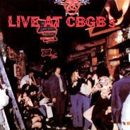 Mink DeVille, Tuff Darts a.o. - Live At CBGB's - The Home Of Underground Rock