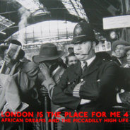 Ginger Folorunso Johnson / Lord Kitchener / Young Tiger  a.o. - London Is The Place For Me 4: African Dreams And The Piccadilly High Life