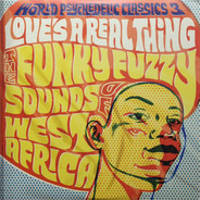 Moussa Doumbia / William Onyeabor / Super Eagles a.o. - Love's A Real Thing (The Funky Fuzzy Sounds Of West Africa)