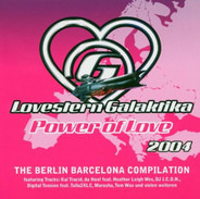 Kai Tracid / Barcelona Galaktika / Lissat & Düse a.o. - Lovestern Galaktika 2004 - Power Of Love