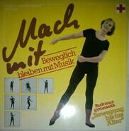 Orchester Kai Warner, Antonio Conde a.o. - Mach Mit - Beweglich Bleiben Mit Musik - Rotkreuz Gymnastik - Bewegung Bis Ins Alter