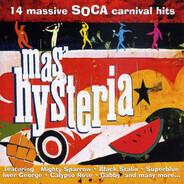 Mighty Sparrow / Black Stalin / a.o. - Mas' Hysteria - 14 Massive Soca Carnival Hits