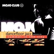 Quincy Jones, James Last, Jorge Ben, Chakachas a.o. - Mojo Club Presents Dancefloor Jazz Volume Six (Summer In The City)
