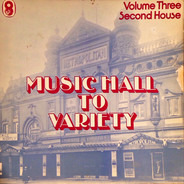 Max Miller / Robb Wilton / Horace Kenney / a.o. - Music Hall To Variety - Volume Three - Second House
