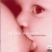 Mozart, Schubert, Bach, Poulenc, Fauré, u.a - Music For My Baby Vol. 2 (In The Nursery)