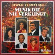 Angelika Milster, Julia Migenes a.o. - Musik Die Nie Verklingt (Goldene Evergreens)