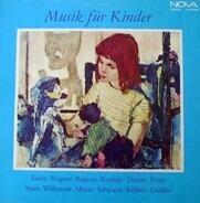 Hanns Eisler, Rudolf Wagner-Régency, Günter Kochan a.o. - Musik Für Kinder