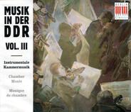 Voigtländer / Schenker / Wallmann a.o. - Musik In Der DDR Vol. III: Instrumentale Kammermusik - Chamber Music - Musique De Chambre
