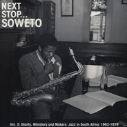 Malombo / Mankunku Quartet / Tete Mbambisa a.o. - Next Stop... Soweto Vol. 3 (Giants, Ministers And Makers: Jazz In South Africa 1963-1978)