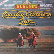 Dave Dudley / Frankie Laine / Wanda Jackson a.o. - Old And New - Country & Western Stars Vol. IV