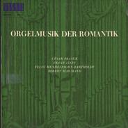 Liszt, Schumann, a.o. - Orgelmusik Der Romantik