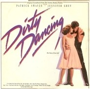 Bill Medley And Jennifer Warnes, The Ronettes, Patrick Swayze... - Original Soundtrack From The Vestron Motion Picture - Dirty Dancing