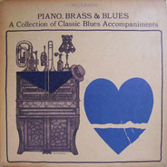 Meade Lux Lewis, George Hannah, a.o. - Piano, Brass & Blues: A Collection Of Classic Blues Accompaniments