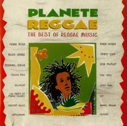 Peter Tosh / Black Uhuru / Bob Marley a.o. - Planete Reggae - The Best Of Reggae Music