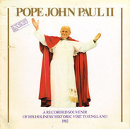 Pope John Paul II - Pope John Paul II - A Recorded Souvenir Of His Holiness' Historic Visit To England 1982
