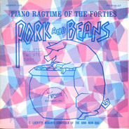 Charles Thompson, James P. Johnson, Luckey Roberts a.o. - Pork And Beans (Piano Ragtime Of The Forties)