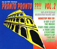 Alex Party / Ken Laszlo / a.o. - Pronto Pronto ??!! Vol. 2 - The New Italian Generation Dance Mix