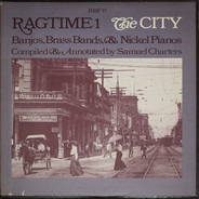 Arthur Collins, Jelly Roll Morton, Vic Meyers, a.o. - Ragtime 1: The City