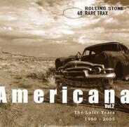 The Feelies / Cruzados / Jesse Harris a.o. - Rare Trax Vol. 40 - Americana Vol. 2 (The Later Years 1980-2005)
