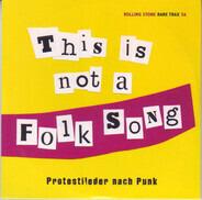 Chumbawamba / Billy Bragg / Mekons a.o. - Rare Trax Vol. 56 - This Is Not A Folk Song - Protestlieder Nach Punk