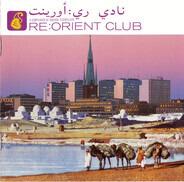 Mega Dhol Blasters / Rachid Taha / Candan Erçetin - Re:Orient Club (A Compilation Of Oriental Floorfillers)