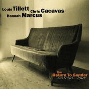 Louis Tillett, Chris Cacavas, Hannah Marcus - Return To Sender Festival-Tour