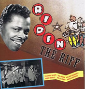 Hal Singer, Harold Burrage, a.o. - Ridin' The Riff