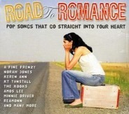 Norah Jones,The Kooks,Minnie Driver,Reamonn,u.a - Road To Romance - Pop Songs That Go Straight Into Your Heart