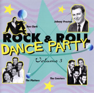 Jimmy Jones, The Coasters a.o. - Rock & Roll Dance Party Volume 3