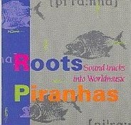 Various - Roots Piranhas