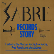 Thunder Rocks / Valiants / Low Rocks a.o. - Sabre Records Story