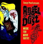 Davie Allan & The Arrows... - Savage Pencil Presents: Angel Dust - Music For Movie Bikers