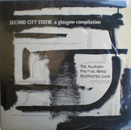 The Alleged, Positive Noise a.o. - Second City Statik - A Glasgow Compilation