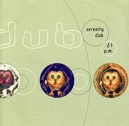Mouse On Mars, Loop Guru, a.o. - Serenity Dub 2.1 p.m.