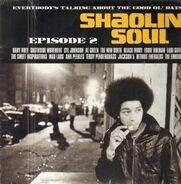 Syl Johnson / Ann Peebles / Baby Huey a.o. - Shaolin Soul Episode 2