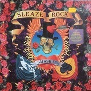 Skid Row, The Black Crowes... - Sleaze Rock - Smash It