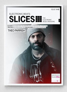 Theo Parrish / Jacob Korn a.o. - Slices - The Electronic Music Magazine. Issue 1-12