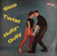 Various - Slop Twist Hully Gully