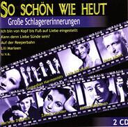 Lale Andersen / Hans Albers a.o. - So Schön Wie Heut - Große Schlagererinnerungen