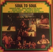 Roberta Flack, Wilson Pickett, Tina Turner - Soul To Soul (Music From The Original Soundtrack - Recorded Live In Ghana, West Africa)