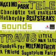 Travis / Sugarplum Fairy / Maxïmo Park a.o. - Sounds - Live! Die Besten Festival-Acts 2007