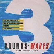 The Sugarcubes, The Wedding Present, Pixies, The Pogues - Sounds - Waves 3