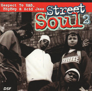 Fugees, Coolio, Jade a.o. - Street Soul 2 (Respect To R & B, HipHop & Acid Jazz)