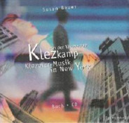 The Klezmatics / Alicia Svigals a.o. - Susan Bauer: Von Der Khupe Zum Klezkamp - Klezmer-Musik In New York