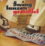 Werner Müller, Max Greger, Erwin Lehn  a.o. - Swing Tanzen Gestattet - Originalaufnahmen 1948 - 1956 Mit Den Orchestern Werner Müller / Max Grege